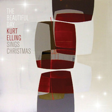 The Beautiful Day: Kurt Elling Sings Christmas mp3 Album by Kurt Elling