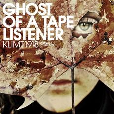Ghost of a Tape Listener mp3 Album by Klimt 1918