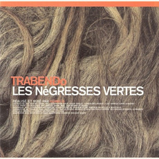 Trabendo mp3 Album by Les Negresses Vertes