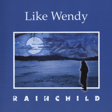 Rainchild mp3 Album by Like Wendy