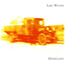 Homeland mp3 Album by Like Wendy