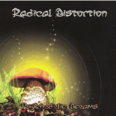 Psychedelic Dreams mp3 Album by Radical Distortion