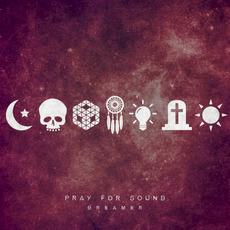 Dreamer mp3 Album by Pray for Sound