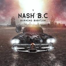Burning Babylon mp3 Album by Nash B.C.