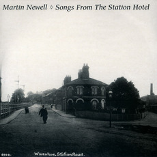 Songs from the Station Hotel mp3 Album by Martin Newell