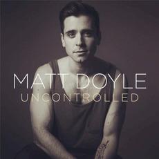 Uncontrolled mp3 Album by Matt Doyle