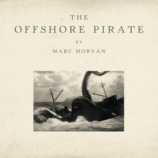 The Offshore Pirate mp3 Album by Marc Morvan