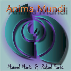 Anima mundi mp3 Album by Manoel Macía & Rafael Pacha