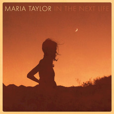 In the Next Life mp3 Album by Maria Taylor
