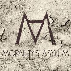 Morality's Asylum mp3 Album by Morality's Asylum
