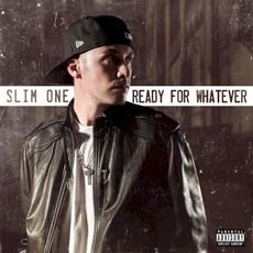 Ready for Whatever mp3 Album by Slim One