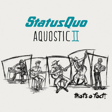 Aquostic II - That's a Fact! (Deluxe Edition) mp3 Album by Status Quo