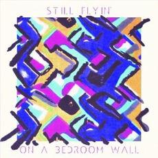 On a Bedroom Wall mp3 Album by Still Flyin'