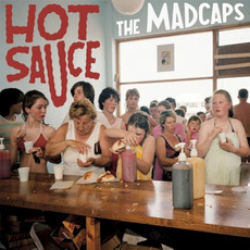 Hot Sauce mp3 Album by The Madcaps