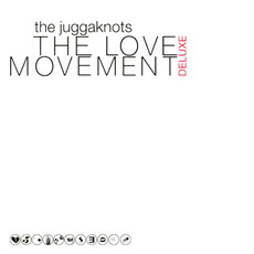 The Love Deluxe Movement mp3 Album by Juggaknots