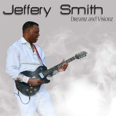 Dreamz And Visionz mp3 Album by Jeffery Smith