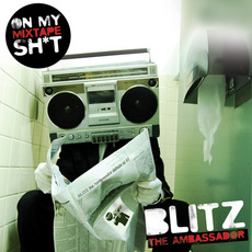 On My Mixtape Sh*t mp3 Artist Compilation by Blitz the Ambassador