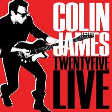 Twenty Five Live mp3 Live by Colin James