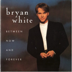 Between Now and Forever mp3 Album by Bryan White