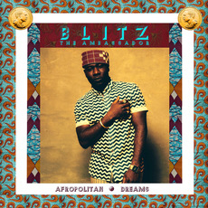 Afropolitan Dreams mp3 Album by Blitz the Ambassador
