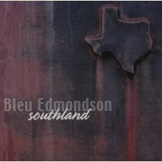 Southland mp3 Album by Bleu Edmondson