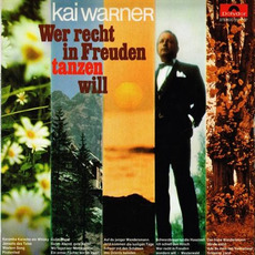 Wer recht in Freuden tanzen will mp3 Album by Kai Warner