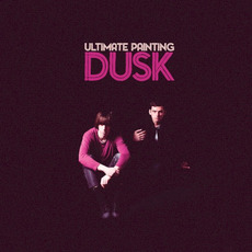 Dusk mp3 Album by Ultimate Painting