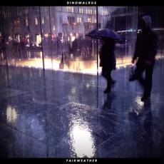 Fairweather mp3 Album by Dinowalrus