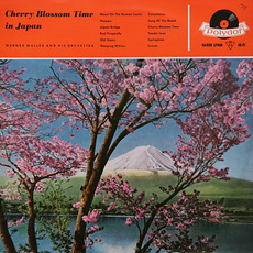 Cherry Blossom Time In Japan mp3 Album by Werner Müller And His Orchestra