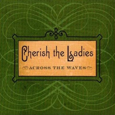 Across the Waves mp3 Album by Cherish the Ladies