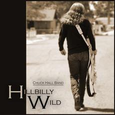 Hillbilly Wild mp3 Album by Chuck Hall Band
