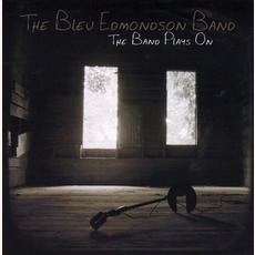 The Band Plays On mp3 Album by The Bleu Edmondson Band