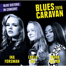 Blues Caravan mp3 Live by Ina Forsman, Layla Zoe & Tasha Taylor