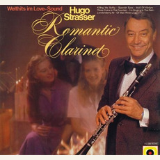 Romantic Clarinet - Welthits im Love-Sound mp3 Album by Hugo Strasser