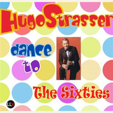 Dance to the Sixties mp3 Album by Hugo Strasser Und Sein Tanzorchester