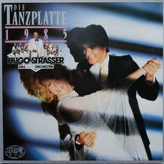 Die Tanzplatte 1985 mp3 Album by Hugo Strasser Und Sein Tanzorchester