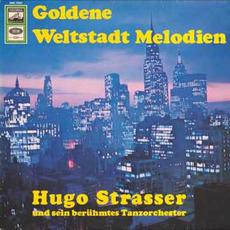 Goldene Weltstadt-Melodien mp3 Album by Hugo Strasser Und Sein Tanzorchester