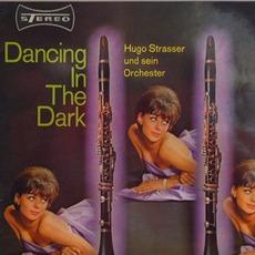 Dancing in the Dark mp3 Album by Hugo Strasser Und Sein Tanzorchester