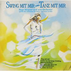 Swing mit mir~Tanz mit mir mp3 Album by Hugo Strasser Und Sein Tanzorchester