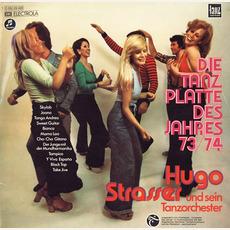 Die Tanzplatte des Jahres 73/74 mp3 Album by Hugo Strasser Und Sein Tanzorchester