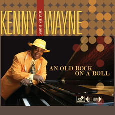 An Old Rock on a Roll mp3 Album by Kenny 'Blues Boss' Wayne