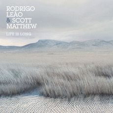 Life Is Long mp3 Album by Rodrigo Leão & Scott Matthew