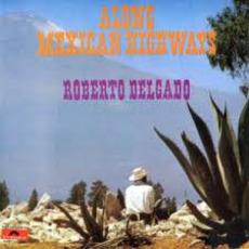 Along Mexican Highways mp3 Album by Roberto Delgado