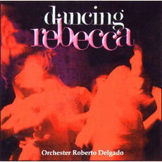 Dancing Rebecca mp3 Album by Roberto Delgado