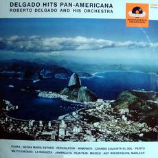 Delgado Hits Pan-Americana mp3 Album by Roberto Delgado and His Orchestra