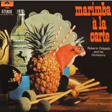 Marimba A La Carte mp3 Album by Roberto Delgado and His Orchestra