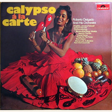 Calypso A La Carte mp3 Album by Roberto Delgado and His Orchestra
