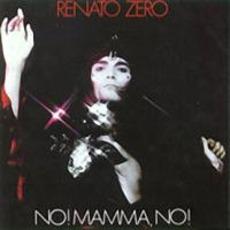 No! Mamma no! mp3 Album by Renato Zero