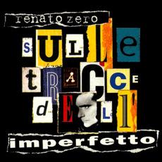 Sulle tracce dell'imperfetto mp3 Album by Renato Zero