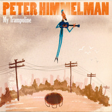 My Trampoline mp3 Album by Peter Himmelman